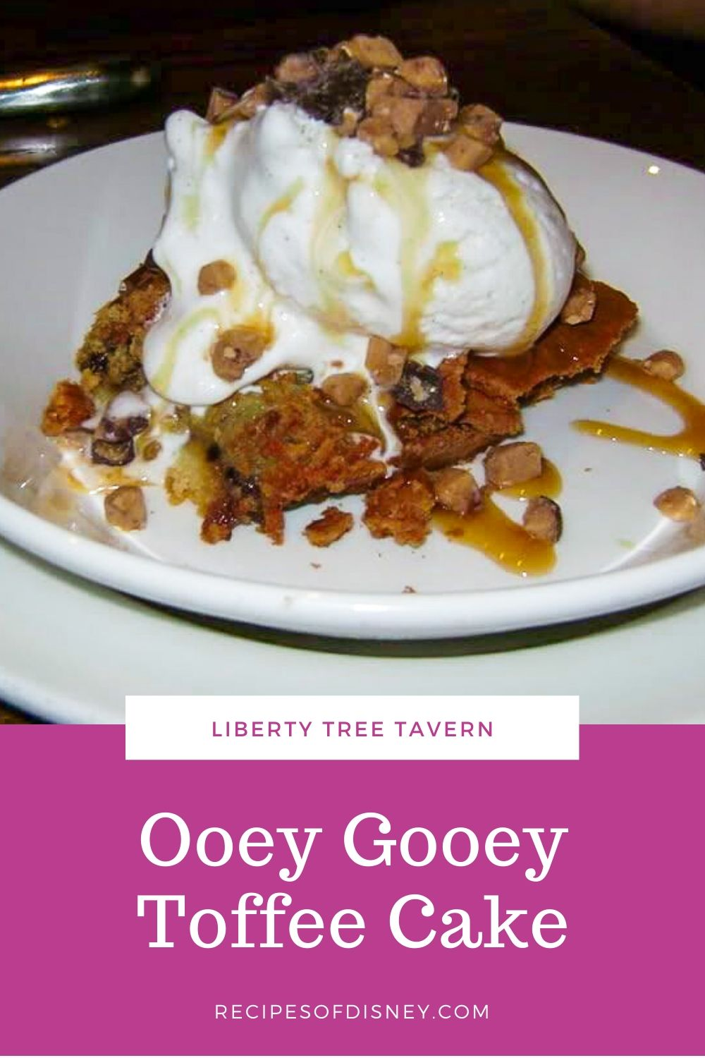 Ooey Gooey Toffee Cake {Liberty Tree Tavern}