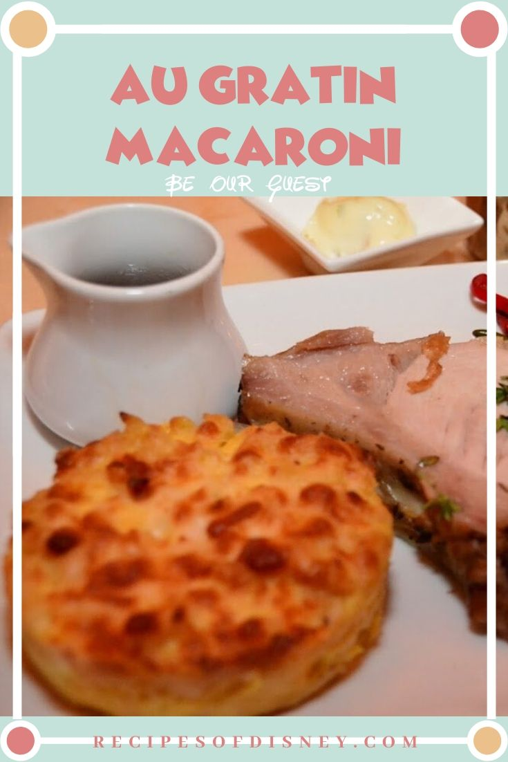 Au Gratin Macaroni {Be Our Guest Magic Kingdom}
